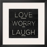 Love, Worry, Laugh Prints