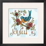 Be Joyful Poster by Karla Dornacher