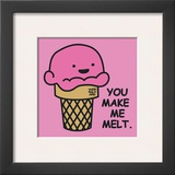 You Make Me Melt Prints by Todd Goldman