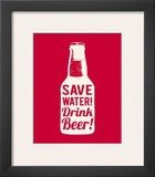 Save Water Drink Beer Art