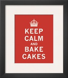 Keep Calm, Bake Cakes Art