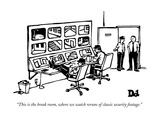 """""""This is the break room, where we watch reruns of classic security footage - New Yorker Cartoon Premium Giclee Print by Drew Dernavich"""