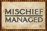 Mischief Managed Movie Print Plastic Sign Wall Sign