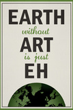Earth Without is Just Eh Humor Plastic Sign Plastic Sign