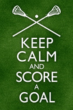 Keep Calm and Score a Goal Lacrosse Plastic Sign Wall Sign