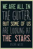 Oscar Wilde Looking At the Stars Quote Plastic Sign Wall Sign