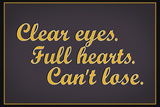 Clear Eyes Full Heart Can't Lose Motivational Plastic Sign Wall Sign