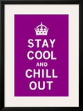 Stay Cool and Chill Out Posters