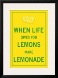 When Life Gives You Lemons Prints