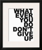 Don't Give Up Prints by Taylor Greene