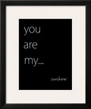 You Are My Sunshine Posters by Kristin Emery