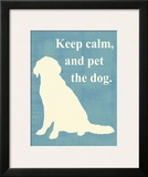 Keep Calm and Pet the Dog Prints by  Vision Studio