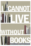 I Cannot Live Without Books Thomas Jefferson Quote Plastic Sign Wall Sign