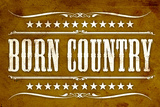 Proud to be Born Country Plastic Sign Plastic Sign