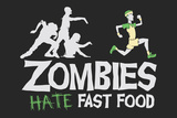 Zombies Hate Fast Food Snorg Tees Plastic Sign Wall Sign
