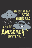 Stop Being Sad Snorg Tees Plastic Sign Plastic Sign