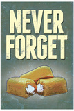 Never Forget - Snack Cakes Plastic Sign Wall Sign