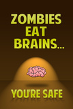 Zombies Eat Brains You Are Safe Funny Print Plastic Sign Wall Sign