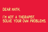 Math Solve Your Own Problems Snorg Tees Plastic Sign Plastic Sign by  Snorg