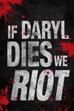 If Daryl Dies We Riot Television Plastic Sign Plastikskilte