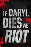 If Daryl Dies We Riot Television Plastic Sign Plastic Sign
