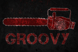 Groovy Chainsaw Movie Plastic Sign Plastic Sign