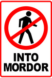 One Does Not Simply Walk Into Mordor Plastic Sign Plastic Sign
