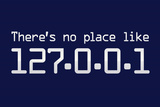 Theres No Place Like 127.0.0.1 Localhost Computer Print Plastic Sign Wall Sign
