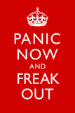 Panic Now And Freak Out Keep Calm Inspired Print Plastic Sign Znaki plastikowe