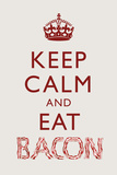 Keep Calm and Eat Bacon Plastic Sign Plastic Sign