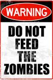 Do Not Feed the Zombies Plastic Sign Znaki plastikowe