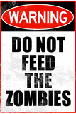 Do Not Feed the Zombies Plastic Sign - Plastik Tabelalar
