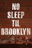 No Sleep Til Brooklyn Music Plastic Sign Plastic Sign
