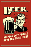 Beer Helping Ugly People Have Sex Since 1862 Funny Retro Plastic Sign Wall Sign