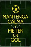 Mantenga Calma Y Meter Un Gol Plastic Sign Plastic Sign