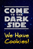 Come to the Dark Side We Have Cookies Funny Plastic Sign Plastskilt