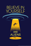 Believe in Yourself and Aliens Snorg Tees Plastic Sign Plastic Sign by  Snorg