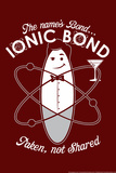 Bond Ionic Bond Snorg Tees Plastic Sign Plastic Sign by  Snorg