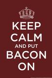 Keep Calm and Put bacon On Snorg Tees Plastic Sign Znaki plastikowe autor Snorg