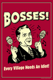 Bosses Every Village Needs An Idiot Funny Retro Plastic Sign Plastic Sign by  Retrospoofs