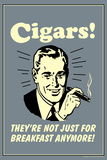 Cigars Not Just For Breakfast Anymore Funny Retro Plastic Sign Wall Sign