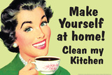 Make Yourself at Home Clean My Kitchen Funny Plastic Sign Wall Sign