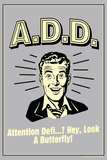A.D.D. Attention Deficit Disorder Funny Retro Plastic Sign Wall Sign
