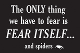 Fear Spiders Snorg Tees Plastic Sign Plastic Sign by  Snorg