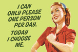 I Can Only Please One Person Per Day I Choose Me Funny Plastic Sign Wall Sign