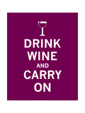Drink Wine and Carry On Premium Giclee Print by  The Vintage Collection