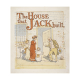 The House That Jack Built Giclee Print by Randolph		 Caldecott