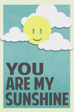 You Are My Sunshine Plastic Sign Wall Sign