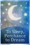 To Sleep Perchance To Dream Plastic Sign Wall Sign