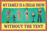 My Family is a Freak Show Without the Tent Funny Plastic Sign Plastic Sign by  Ephemera